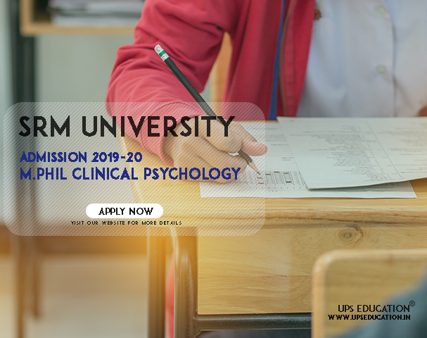 SRM University M.Phil Clinical Psychology Admission 2019