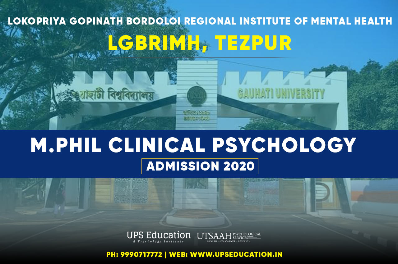 LGBRIMH Tezpur Assam M.Phil Clinical Psychology 2020