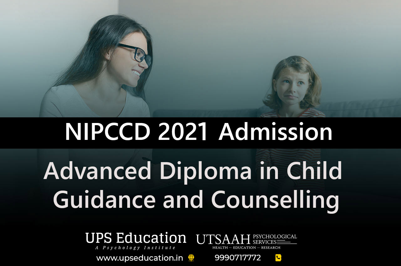 Advanced Diploma in Child Guidance and Counselling course for the academic year 2021