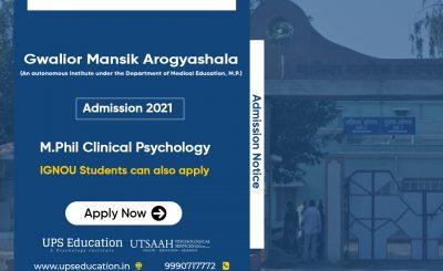Gwalior Mansik Arogyashala M.Phil Clinical Psychology 2021 Admission Open – UPS Education