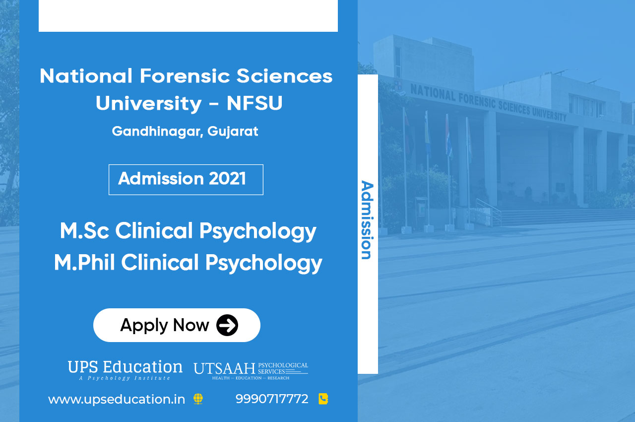 NFSU M.Sc and M.Phil Clinical Psychology Admission 2021 – Apply Now