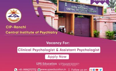 Central Institute of Psychiatry Vacancy of Clinical Psychologist and Assistant Psychologist 2021—UPS Education